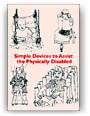 Simple Devices to Assist the Physically Disabled